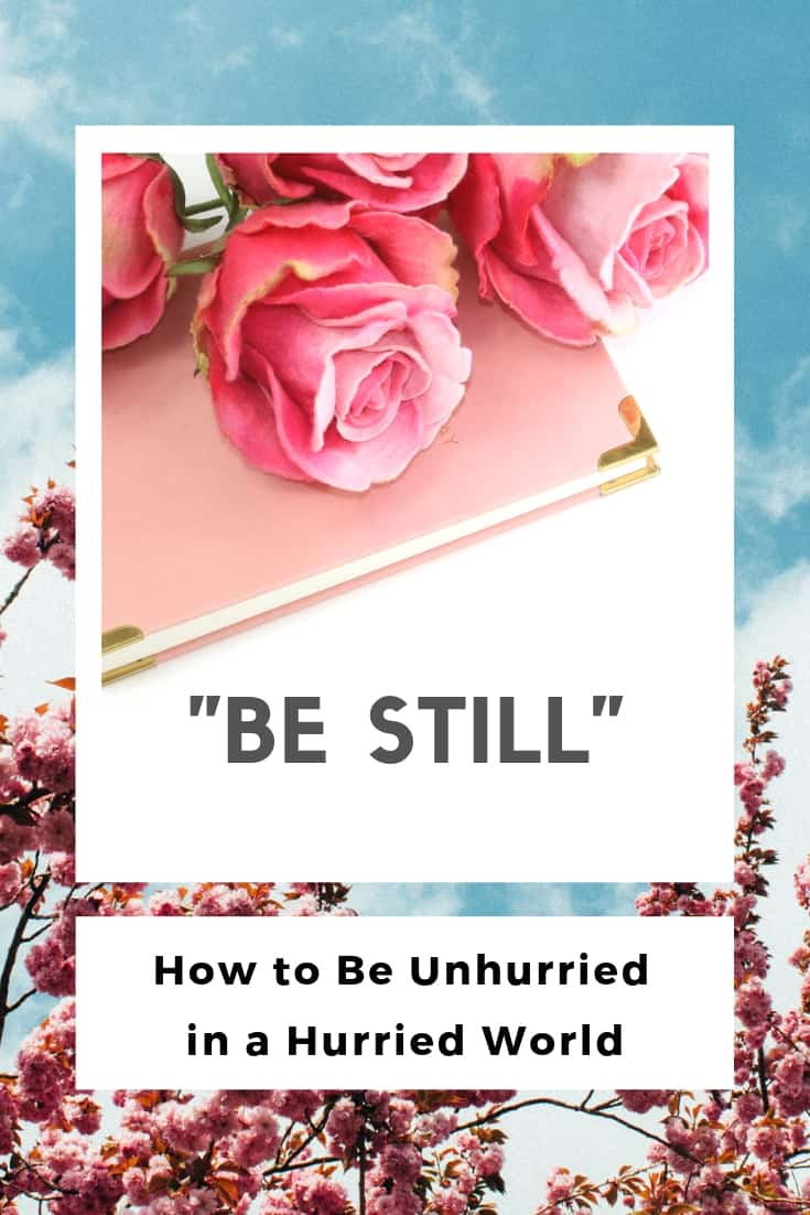 Be Still - How to Be Unhurried in a Hurried World PIN