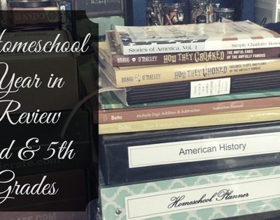 Homeschool Year in Review 2nd & 5th Grades