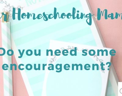 Homeschooling Mama, Do You Need Some Encouragement?