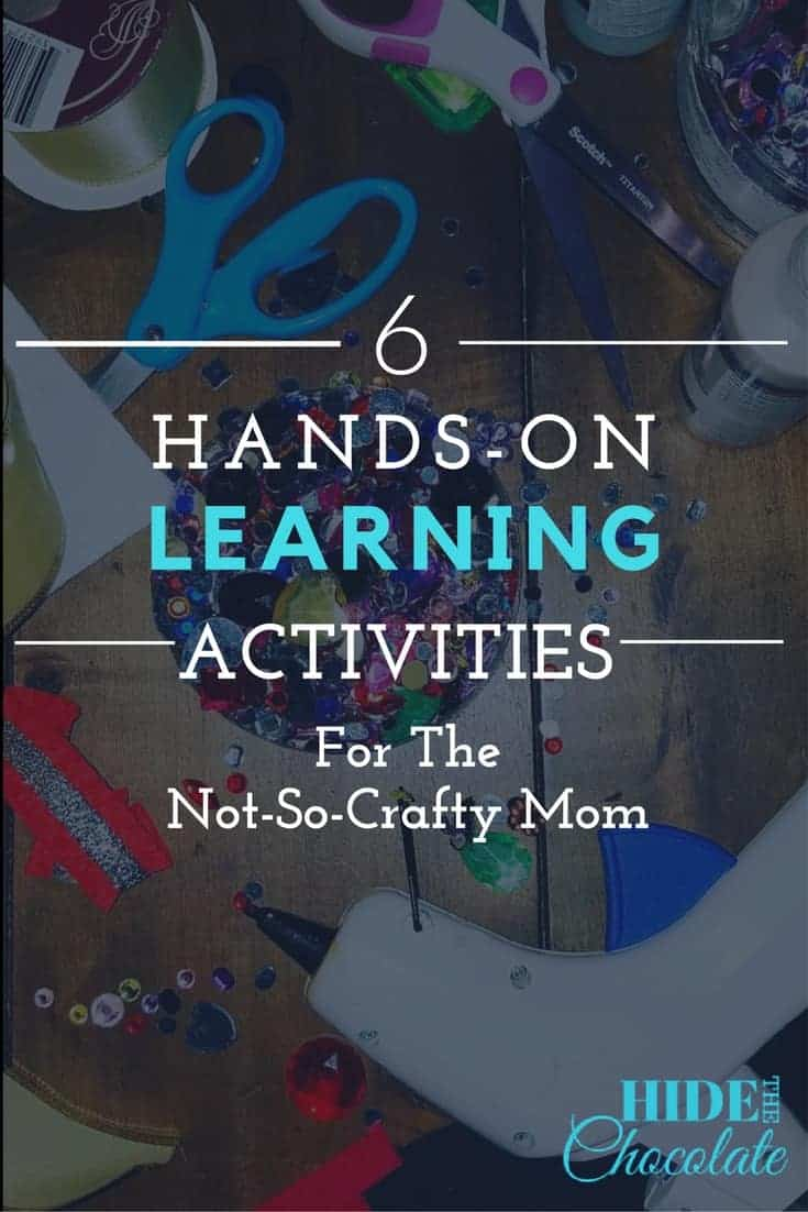 6 Hands-On Learning Activities for the Not-So-Crafty Mom