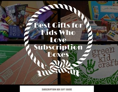 Best Gifts for Kids Who Love Subscription Boxes