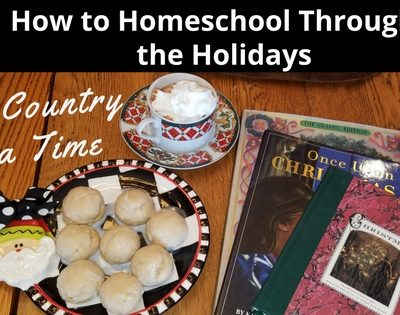 How to Homeschool Through the Holidays One Country at a Time