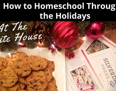 How to Homeschool Through the Holidays at the White House