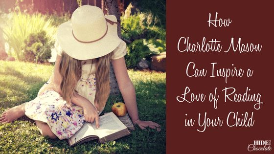How Charlotte Mason Can Inspire a Love of Reading in Your Child