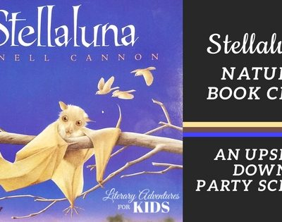 Stellaluna Nature Book Club ~ An Upside Down Party School
