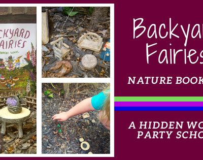 Backyard Fairies Nature Book Club ~ A Hidden World Party School