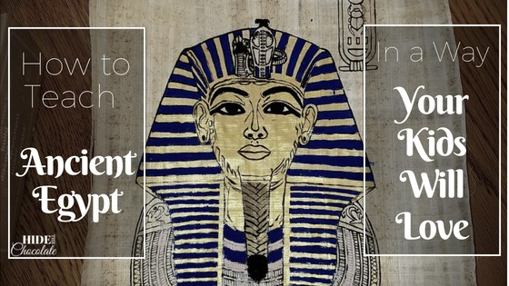 How to Teach Ancient Egypt in a Way Your Kids Will Love