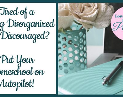 Tired of a Feeling Disorganized and Discouraged? Put Your Homeschool on Autopilot