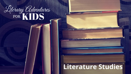 Literary Adventures for Kids - Literature Studies