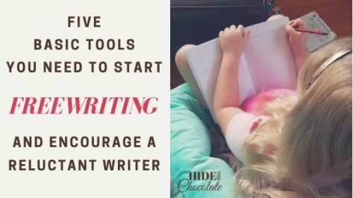 Five Basic Tools You Need to Start Freewriting And Encourage a Reluctant Writer Featured