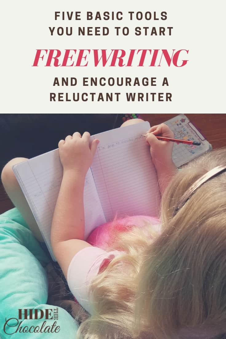 Five Basic Tools You Need to Start Freewriting And Encourage a Reluctant Writer PIN