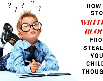 How to Stop Writer's Block from Stealing Your Child's Thoughts Featured