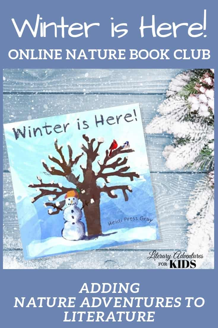 In the nature mini-course, Winter is Here Online Book Club for Kids, we will learn about how winter effects trees, animals and weather and go on outside adventures with the book, Winter is Here. #naturebookclub #onlinebookclub #homeschooling