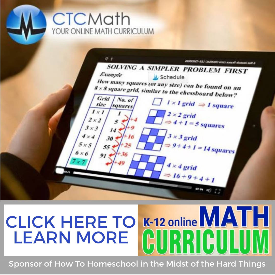 CTC Math How to Homeschool in the Midst of the Hard Things Resources