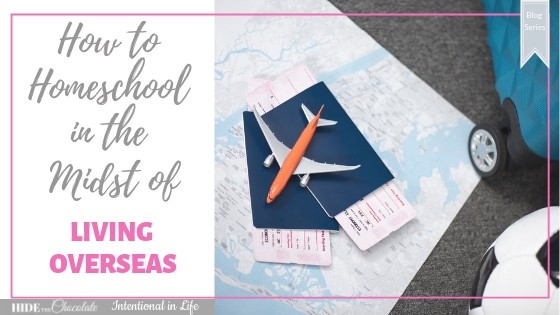 How to Homeschool in the Midst of Living Overseas Featured