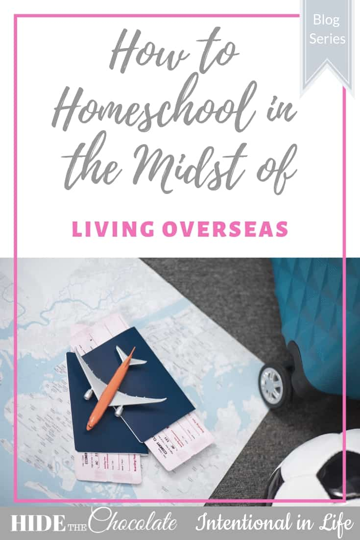 How to Homeschool in the Midst of Living Overseas PIN