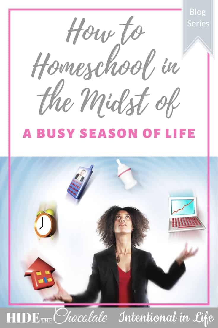 How to Homeschool in the Midst of a Busy Season of Life PIN
