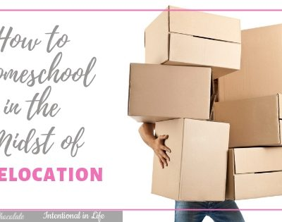 How to Homeschool in the Midst of a Relocation
