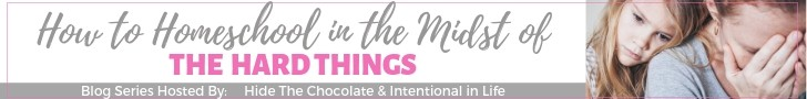 How to Homeschool in the Midst of the Hard Things Banner