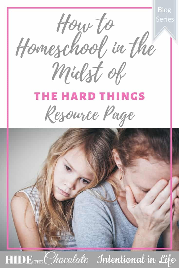 How to Homeschool in the Midst of the Hard Things Resources PIN