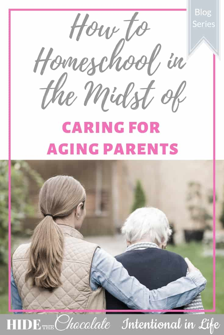 How to Homeschool in the Midst of Caring for Aging Parents PIN