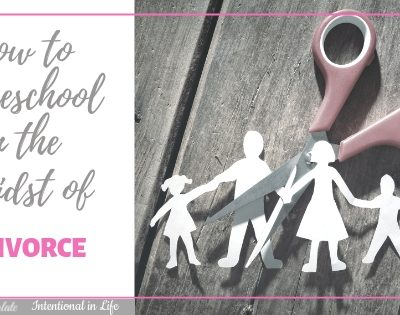 How to Homeschool in the Midst of Divorce Featured