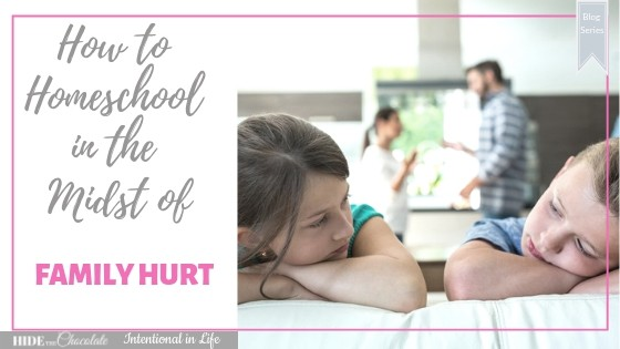 How to Homeschool in the Midst of Family Hurt Featured