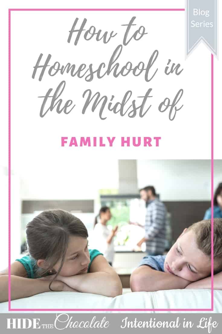 How to Homeschool in the Midst of Family Hurt PIN