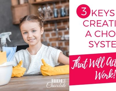 3 Keys to Creating a Chore System That Will Actually Work!