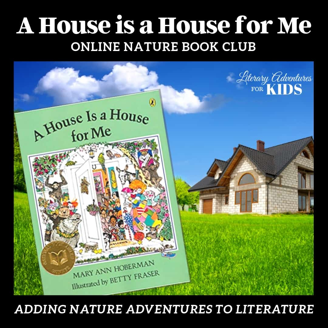 A House is a House for Me Online Nature Book Club