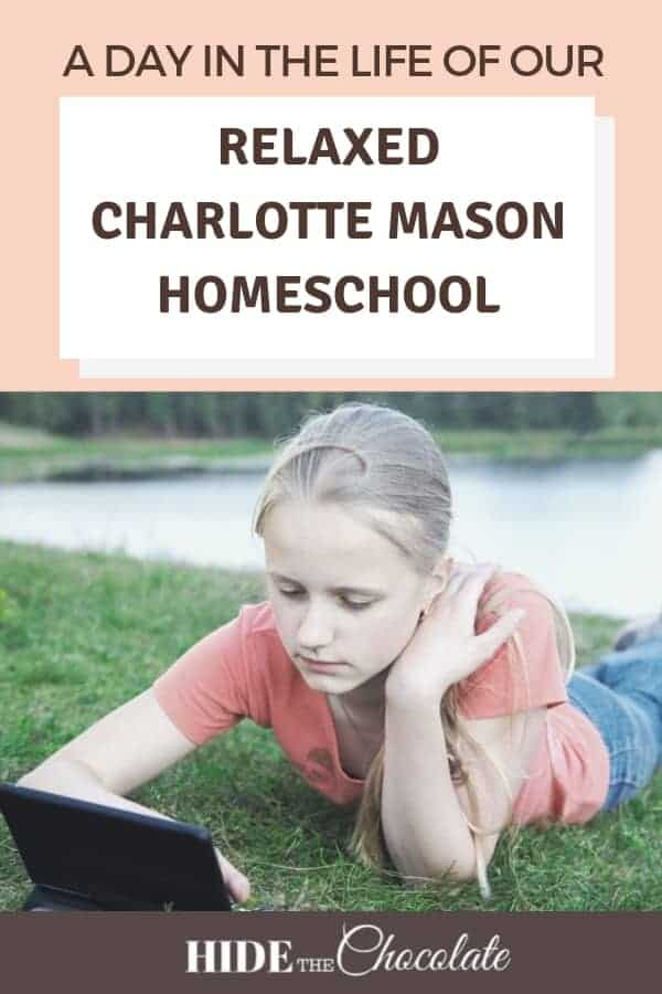 Over the years our routines have changed. Our homeschool has evolved as my children have matured and as I\'ve become more comfortable with our routines. But, our constant has been the Charlotte Mason philosophy. We are not strict adherents, but more of loose followers of this homeschool philosophy. So, take a peek inside a day in the life of our relaxed Charlotte Mason homeschool. #homeschool #relaxedcharlottemason