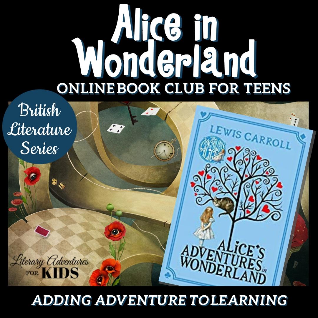 Alice in Wonderland Online Book Club for Teens ~ British Classic Literature Series